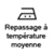 REPASSAGE A TEMPERATURE MOYENNE