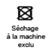 SECHAGE MACHINE EXCLU