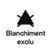 BLANCHIMENT EXCLU