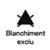 BLANCHIMENT EXCLU